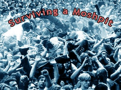 How To Survive A Moshpit